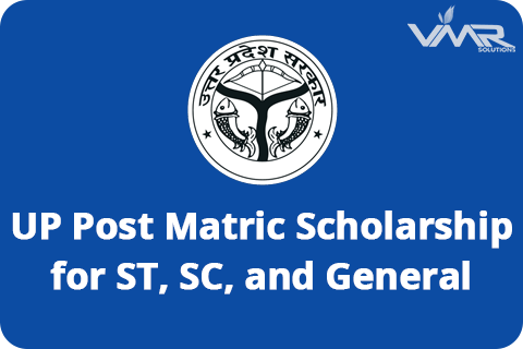 UP-Post Matric Scholarship for ST SC & General Candidates
